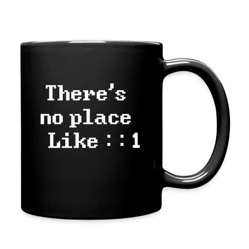There's no place like ::1 _black cup - Tasse einfarbig