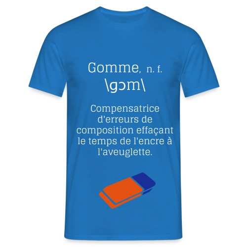 Tee shirt Homme - DÉFINITION : GOMME. - T-shirt Homme