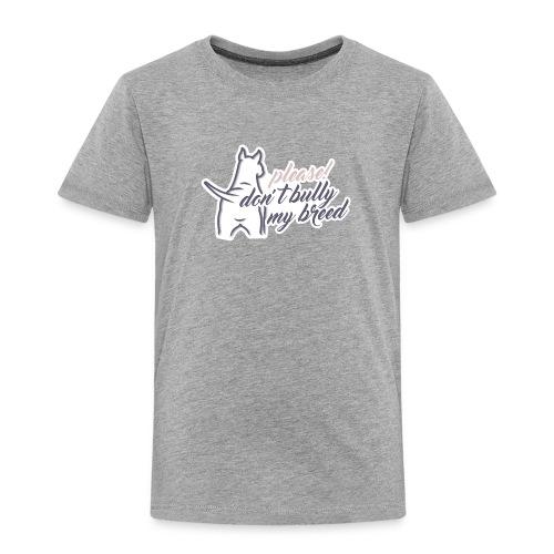 please! don´t bully my ... - Kinder Premium T-Shirt