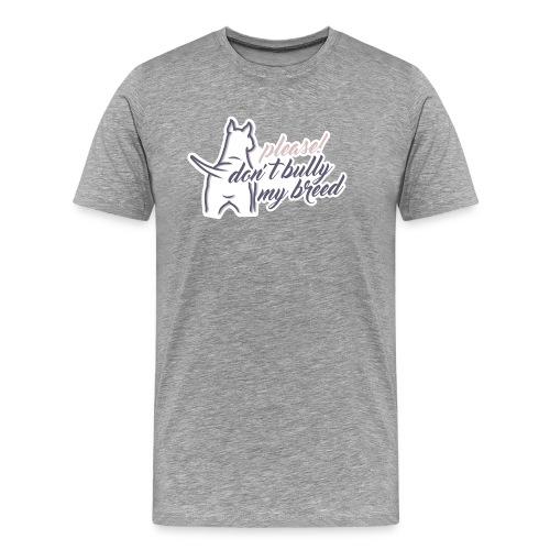 please! don´t bully my  - Männer Premium T-Shirt