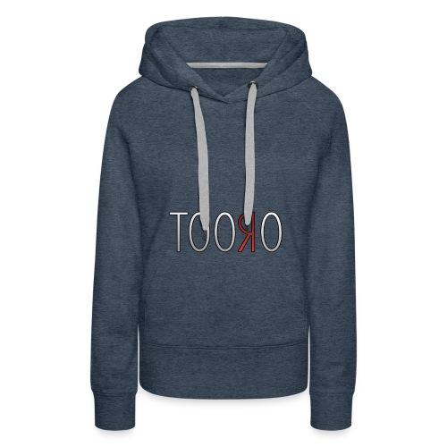 Tooro - Frauen Hoodie - Frauen Premium Hoodie