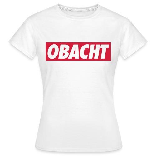 Obacht - Frauen T-Shirt