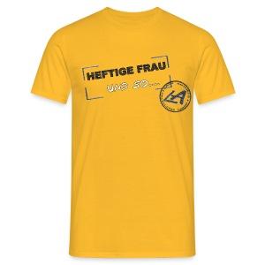 Heftige Frau - Männer T-Shirt