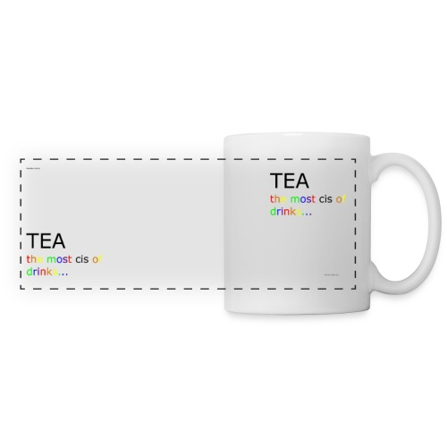 'Tea the most cis of drinks' panoramic mug - Panoramic Mug