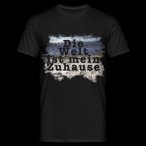 Die Welt ist mein Zuhause / Shirt - Männer T-Shirt