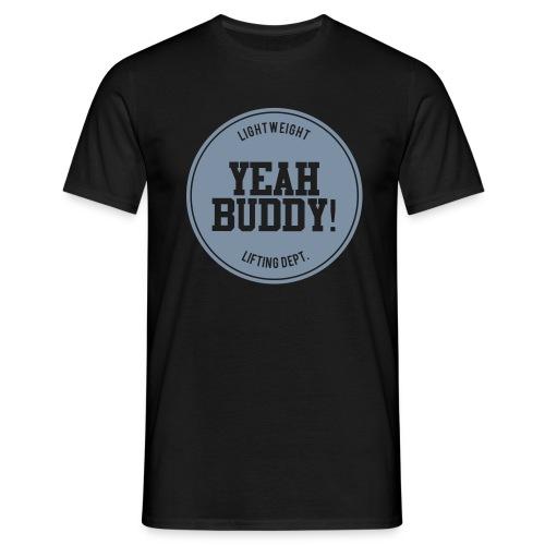 Yeah Buddy T-paita - Miesten t-paita