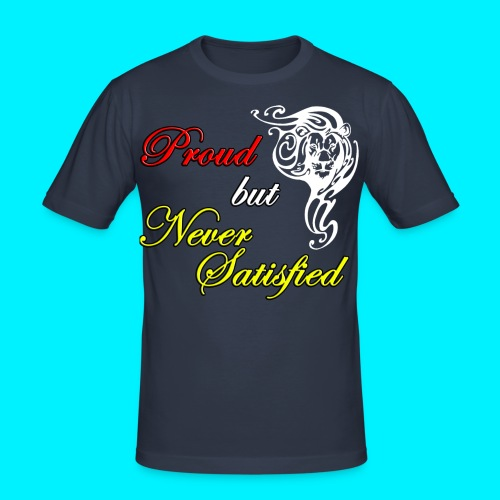 Proud but Never Satisfied TSHIRT ADERENTE - Maglietta aderente da uomo