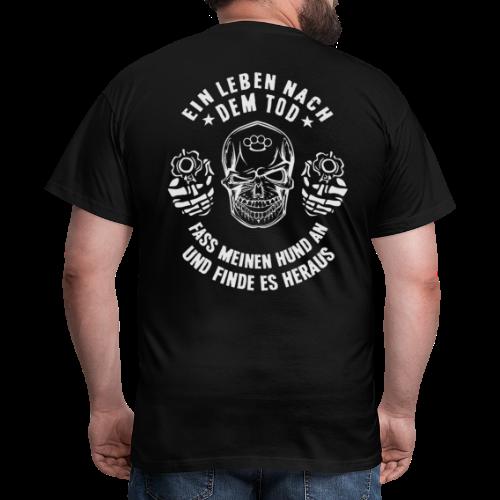 Leben nach dem Tod / Hund - Männer T-Shirt