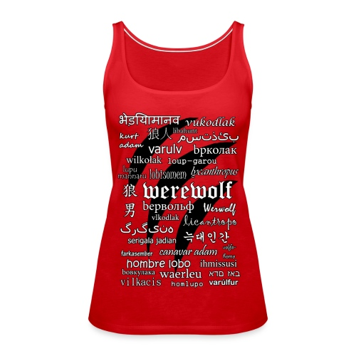 Werewolf in 33 Languages - Women's Premium Tank Top - Tank top damski Premium