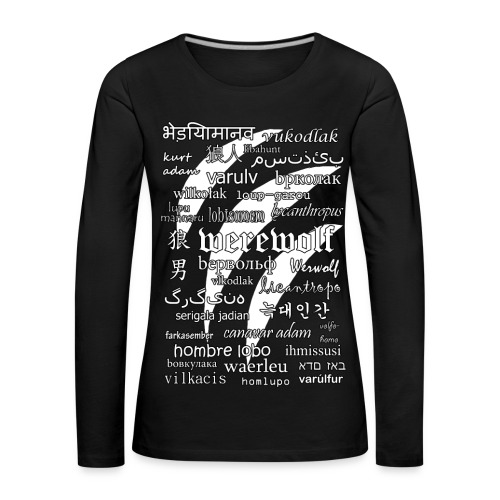 Werewolf in 33 Languages - Women's Long Sleeve T-Shirt (Black Ver.) - Women's Premium Longsleeve Shirt