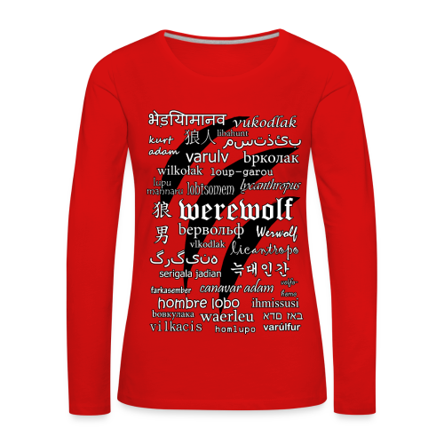 Werewolf in 33 Languages - Women's Long Sleeve T-Shirt - Women's Premium Longsleeve Shirt