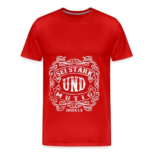 Sei stark und mutig - weiss - Männer Premium T-Shirt