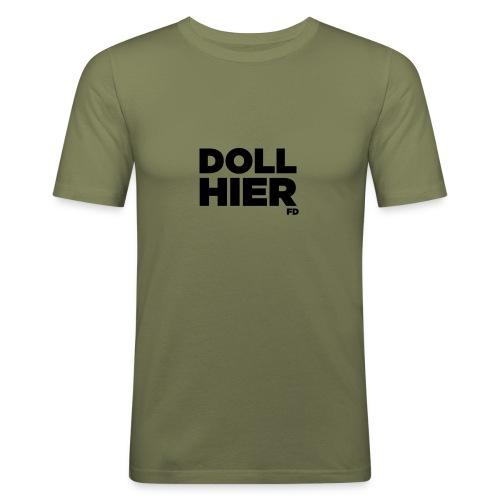 DOLL HIER FD - Männer Slim Fit T-Shirt