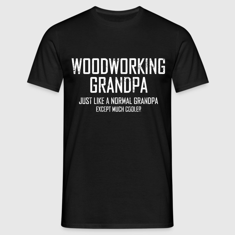 woodworking grandpa T-Shirts - Men's T-Shirt