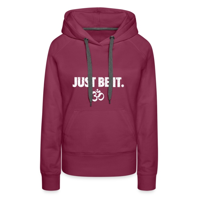 """JUST BE IT"" Women's Hoodie (white logo)"