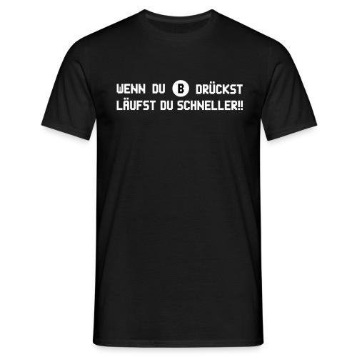 T-Shirt Wenn du B drückst - Männer T-Shirt