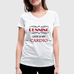 Running late is my cardio T-Shirts - Women's V-Neck T-Shirt