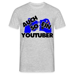AUCH SO EIN YOUTUBER -2 - Männer T-Shirt