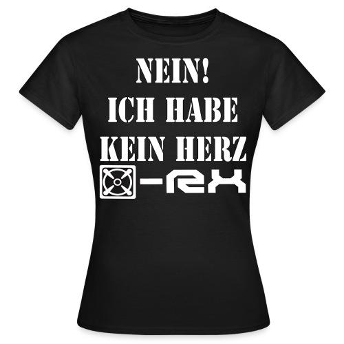 [x]-Rx Kein Herz Girl - Frauen T-Shirt