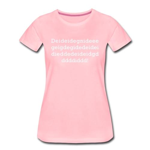dedieidiediiedieieddiiiid - Maglietta Premium da donna