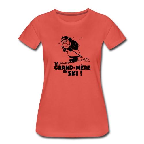 T-shirt Femme Ski - Ta grand mère en ski ! - T-shirt Premium Femme