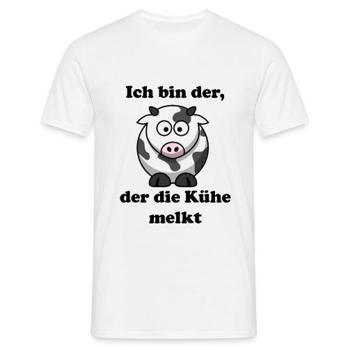 Ich bin der, der die Kühe melkt - Männer T-Shirt