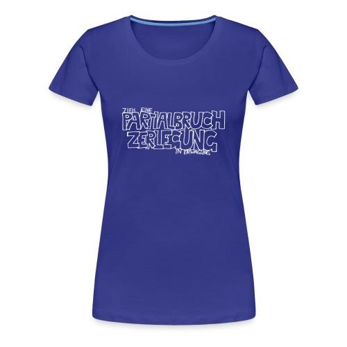 Partialbruchzerlegung (Frauen) - Frauen Premium T-Shirt
