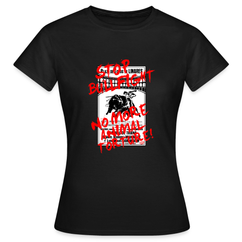 Stop Bullfight! - Frauen T-Shirt