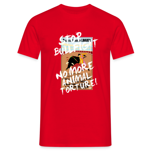 Stop Bullfight! - Männer T-Shirt