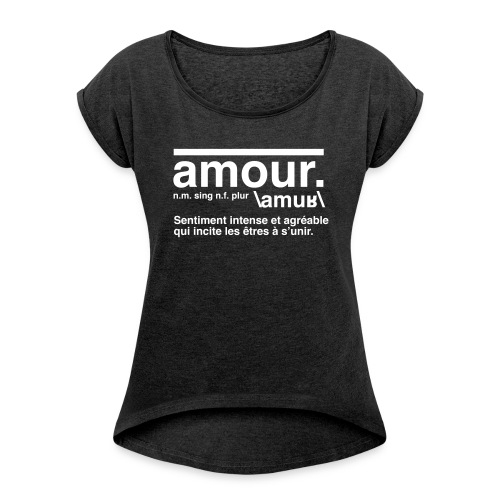 amour - Women's T-shirt with rolled up sleeves