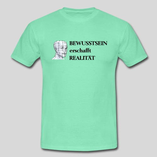 BEWUSSTSEIN erschafft Realität - Männer T-Shirt