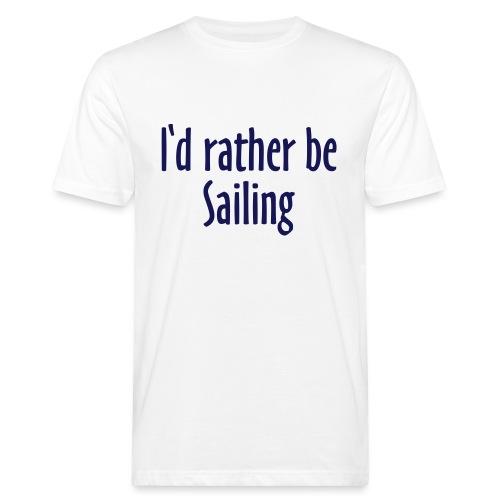 I'd rather be sailing Bio T-Shirt - Männer Bio-T-Shirt