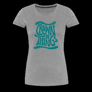 Crown of Things Girlie Shirt - Frauen Premium T-Shirt