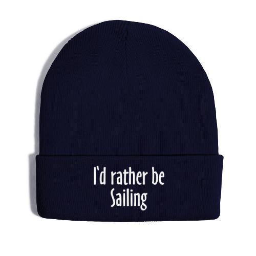 I'd rather be sailing Mütze - Wintermütze