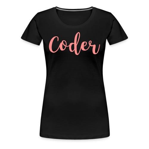 Rosa Coder T-Shirt Flexdruck - Frauen Premium T-Shirt
