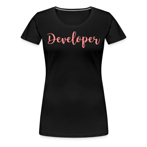Rosa Developer T-Shirt Flexdruck - Frauen Premium T-Shirt