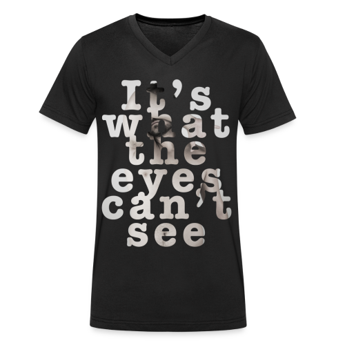 It's what the eyes can't see / Martin V-Neck - Männer Bio-T-Shirt mit V-Ausschnitt von Stanley & Stella