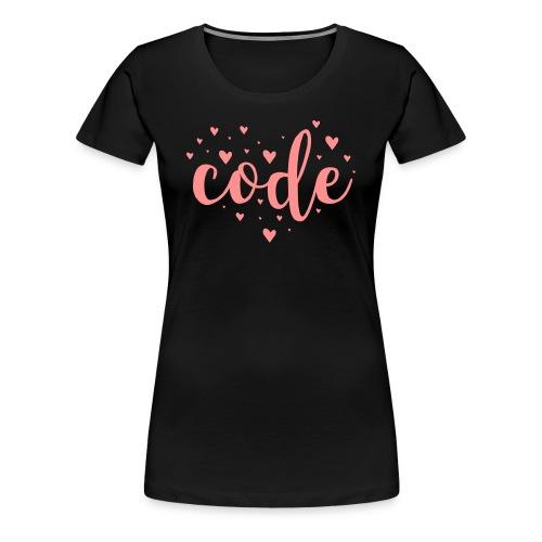 Code Love rosa T-Shirt Flexdruck - Frauen Premium T-Shirt