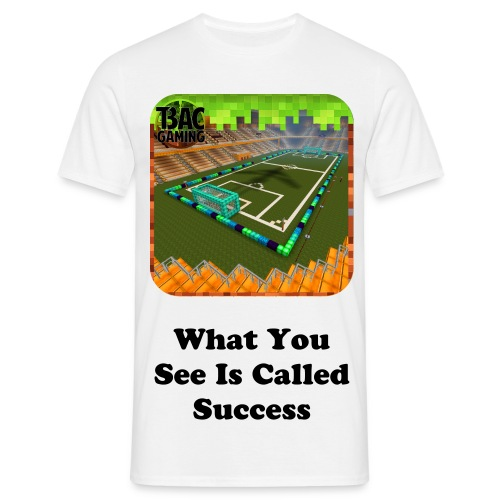 What You See Is Called Success Standard T-shirt - Men's T-Shirt