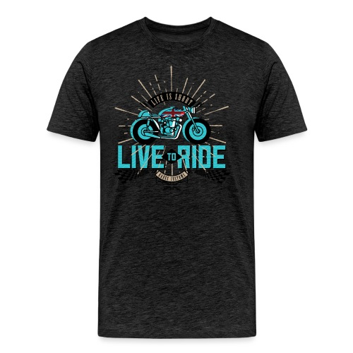 Live to Ride - Men's Premium T-Shirt