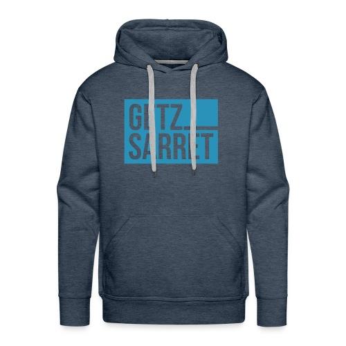 Getz sarret - Männer Premium Hoodie