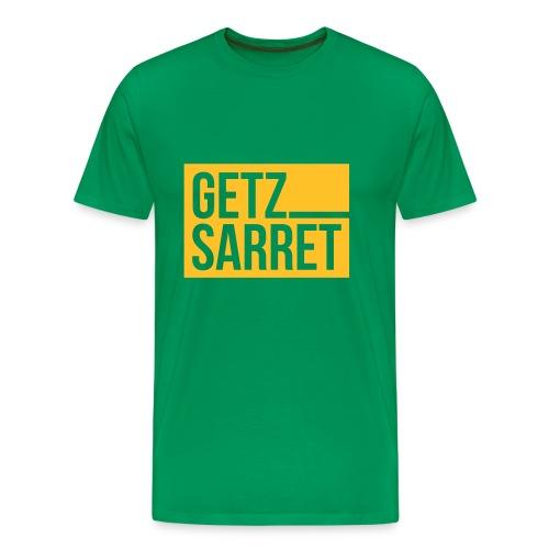 Getz sarret - Männer Premium T-Shirt