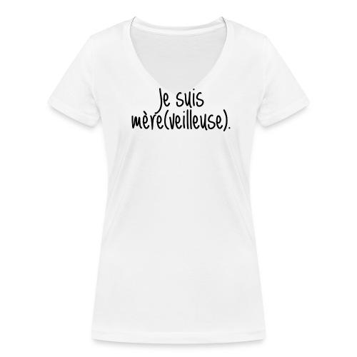 Tee-shirt Je suis (mère)veilleuse - T-shirt bio col V Stanley & Stella Femme