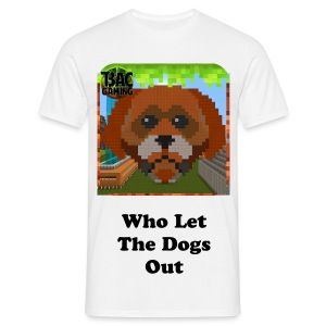 Who Let The Dog Out Standard T-shirt - Men's T-Shirt