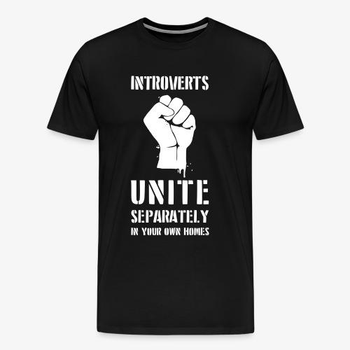 Introverts Unite - Männer Premium T-Shirt