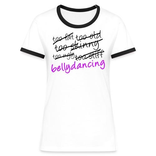 Bellydancing! - Frauen Kontrast-T-Shirt
