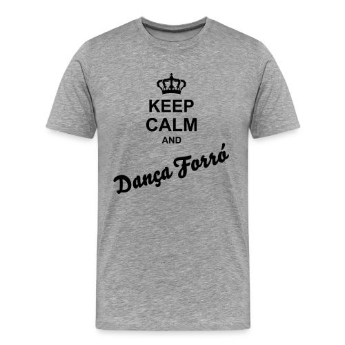 T-Shirt Keep Calm and Dança Forró - Männer Premium T-Shirt