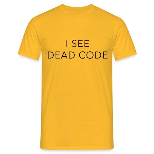 i see dead code - Men's T-Shirt