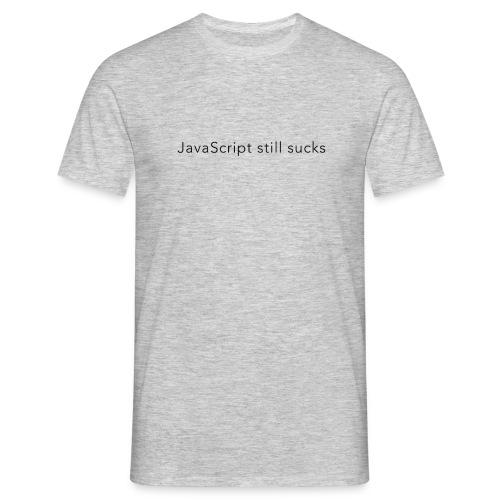 JavaScript sucks - Men's T-Shirt