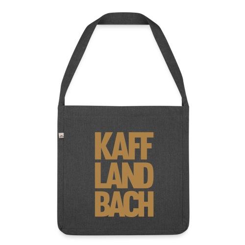 Kaff-Land-Bach - Schultertasche aus Recycling-Material